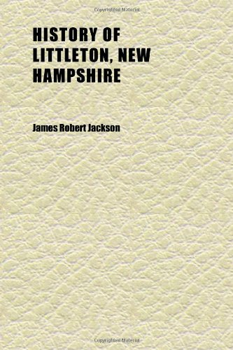 History of Littleton, New Hampshire (Volume 3)