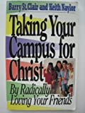 img - for Taking Your Campus for Christ book / textbook / text book