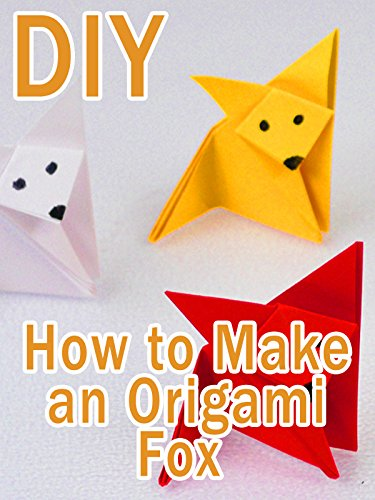 Clip: DIY How to Make an Origami Fox : Watch online now with Amazon Instant Video: DIY Ideas
