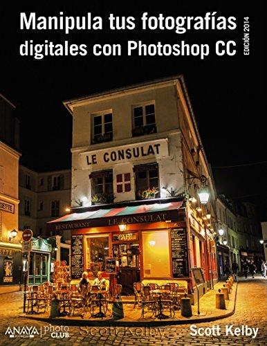 Manipula Tus Fotografías Digitales Con Photoshop CC - Edición 2015 (Photoclub)