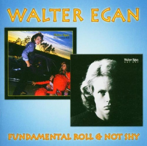 Walter Egan - Fundamental Roll / Not Shy - Zortam Music