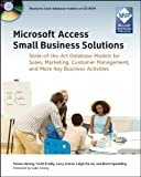 img - for Microsoft Access Small Business Solutions: State-of-the-Art Database Models for Sales, Marketing, Customer Management, and More Key Business Activities book / textbook / text book