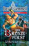 Der Bronzefürst. Die Drenai-Saga / Fantasy-Roman
