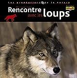 echange, troc Philippe Huet - Rencontre avec les loups