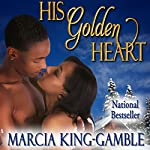 His Golden Heart | Marcia King-Gamble