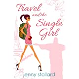 Travel And The Single Girlby Jenny Stallard
