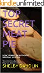 TOP SECRET MEAT PIE: HOW TO MAKE AN A...