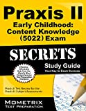img - for Praxis II Early Childhood: Content Knowledge (5022) Exam Secrets Study Guide: Praxis II Test Review for the Praxis II: Subject Assessments (Mometrix Secrets Study Guides) book / textbook / text book