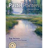 Pastel Pointers: Top 100 Secrets for Beautiful Paintings ~ Richard McKinley