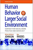 img - for Human Behavior And The Larger Social Environment: Context for Social Work Practice and Advocacy by Miriam McNown Johnson, Rita Rhodes (2014) Paperback book / textbook / text book