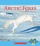 Arctic Foxes (Nature's Children (Children's Press Paperback))