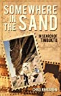 Somewhere in the Sand: In Search of Timbuktu