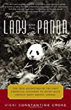 The Lady and the Panda: The True Adventures of the First American Explorer to Bring Back China's Most Exotic Animal (0375759700) by Vicki Croke