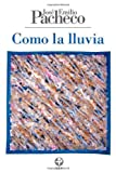 img - for Como la lluvia (Spanish Edition) book / textbook / text book