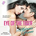 Eye of the Tiger: Roll of the Dice, Book 3 Audiobook by Melanie Greene Narrated by Amy Rubinate