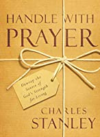 Handle with Prayer: Unwrap the Source of God's Strength for Living (English Edition)