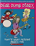 Dear Dumb Diary #9: That's What Friends Aren't For (0545116120) by Benton, Jim