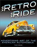 img - for Retro Ride: Advertising Art of the American Automobile by Swan, Tony (2002) Hardcover book / textbook / text book