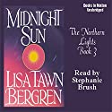 Midnight Sun: Northern Lights Series #3 Audiobook by Lisa Tawn Bergren Narrated by Stephanie Brush