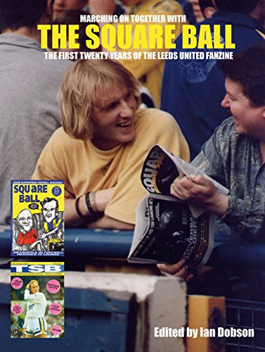 The Square Ball: The First Twenty Years of the Leeds United Fanzine