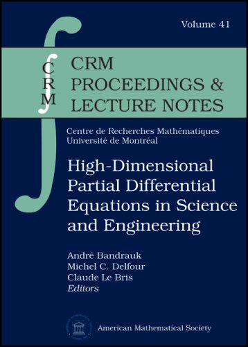 High-Dimensional Partial Differential Equations In Science And Engineering (Crm Proceedings And Lecture Notes)
