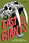 Last of the Giants: The Rise and Fall...