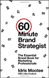 img - for 60-Minute Brand Strategist: The Essential Brand Book for Marketing Professionals book / textbook / text book