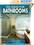 1001 Ideas for Bathrooms: The Ultimat...
