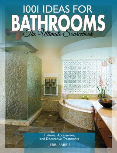 1001 Ideas for Bathrooms: The Ultimate Sourcebook: Fixtures, Accessories and Decorative Schemes