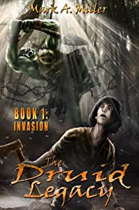 The Druid Legacy: Book 1: Invasion by Mark Miller ebook deal
