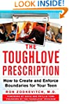 The Toughlove� Prescription: How to C...