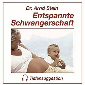 Entspannte Schwangerschaft Hörbuch