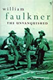 The Unvanquished (0099586010) by Faulkner, William
