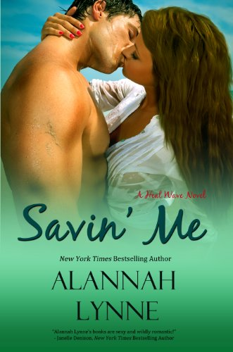 Savin' Me (Contemporary Romance) (Book #1 Heat Wave Series) by Alannah Lynne