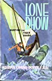 img - for Lone Dhow: Hunting the Tiger Shark book / textbook / text book
