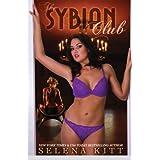 The Sybian Club ~ Selena Kitt