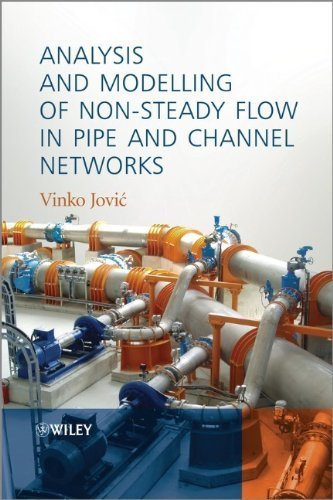 analysis-and-modelling-of-non-steady-flow-in-pipe-and-channel-networks-1st-edition-by-jovic-vinko-20
