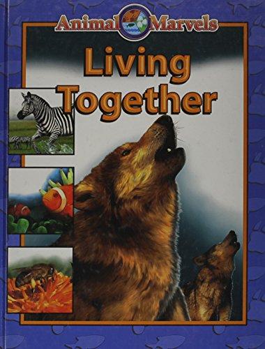 Living Together (Animal Marvels)