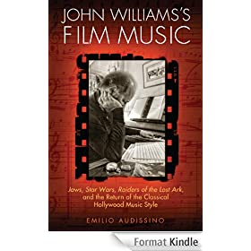 John Williams's Film Music: <i>Jaws</i>, <i>Star Wars</i>, <i>Raiders of the Lost Ark</i>, and the Return of the Classical Hollywood Music Style