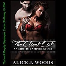The Client List: An Erotic Vampire Story (       UNABRIDGED) by Alice J. Woods Narrated by Layla Dawn