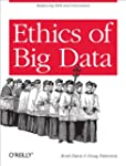 Ethics of Big Data: Balancing Risk an...