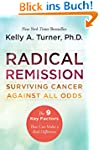 Radical Remission: Surviving Cancer A...