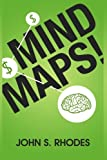 img - for Mind Maps: How to Improve Memory, Writer Smarter, Plan Better, Think Faster, and Make More Money book / textbook / text book
