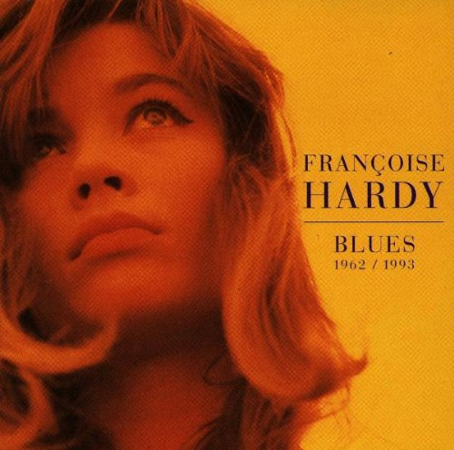 Francoise Hardy - Blues 1962/1993 - Zortam Music
