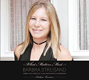 What Matters Most - Barbra Streisand Sings The Lyrics of Alan And Marilyn Bergman (Deluxe Edition) (2 CDs)
