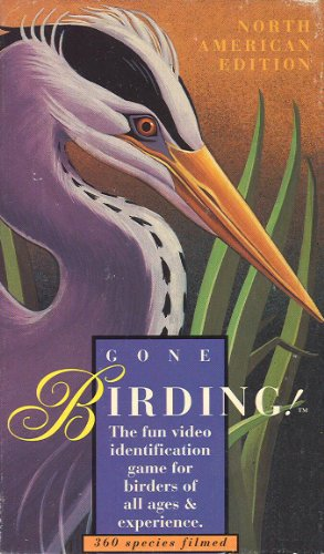 Gone Birding! The Fun Video Identification Game for Birders of All Ages & Experience. North American Edition [Vhs]