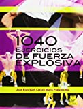img - for Mil 40 ejercicios de fuerza explosiva book / textbook / text book