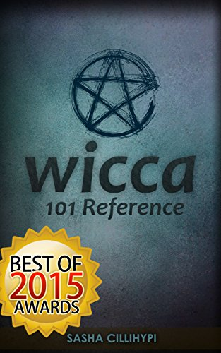 Free Kindle Book : Wicca: 101 Reference (The Definitive Guide on The Practice of Wicca, Spells, Rituals and Witchcraft)
