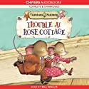 Tumtum and Nutmeg: Trouble at Rose Cottage (       UNABRIDGED) by Emily Bearn Narrated by Bill Wallis
