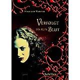 """Haus der Vampire 1: Verfolgt bis aufs Blutvon """"Rachel Caine"""""""